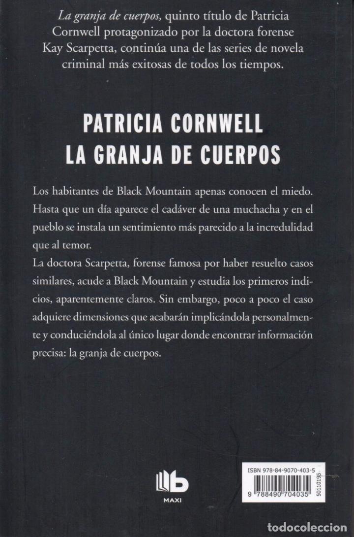Libros: LA GRANJA DE CUERPOS de PATRICIA CORNWELL - EDICIONES B, 2017 - Foto 2 - 100460047