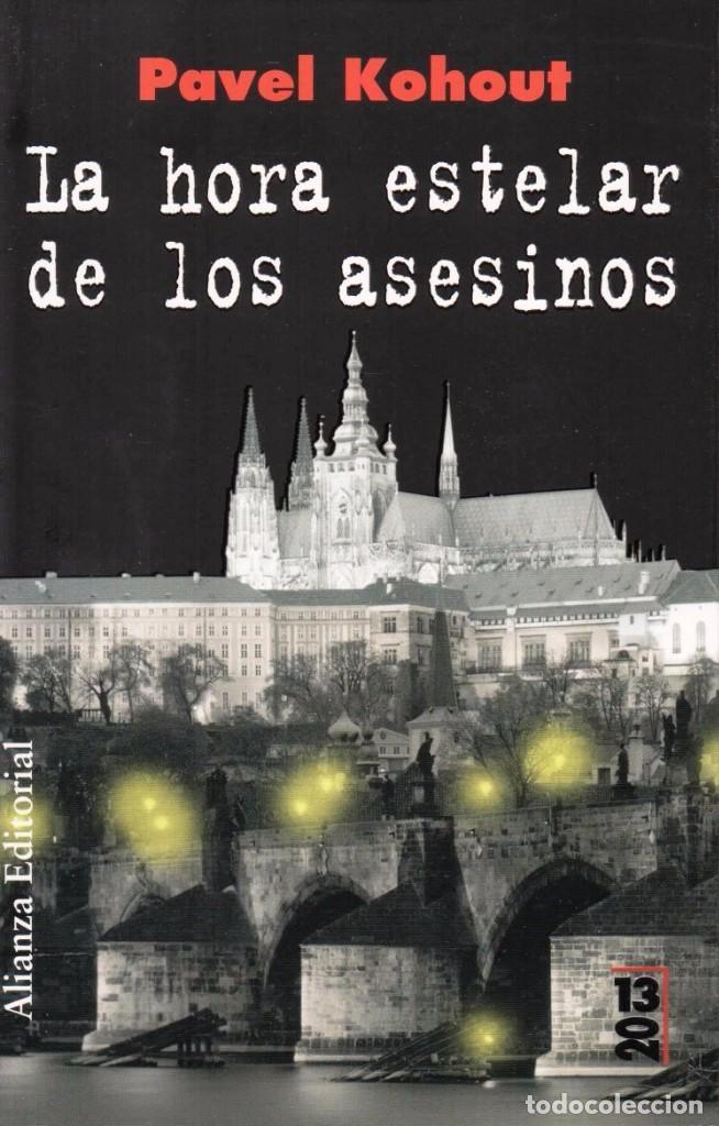 LA HORA ESTELAR DE LOS ASESINOS DE PAVEL KOHOUT - ALIANZA EDITORIAL, 2010 (Libros Nuevos - Literatura - Narrativa - Novela Negra y Policíaca)