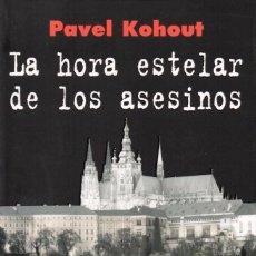 Libros: LA HORA ESTELAR DE LOS ASESINOS DE PAVEL KOHOUT - ALIANZA EDITORIAL, 2010 (NUEVO). Lote 201768906