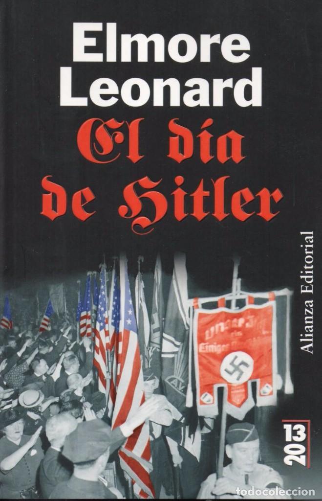 EL DIA DE HITLER DE ELMORE LEONARD - ALIANZA EDITORIAL, 2011 (Libros Nuevos - Literatura - Narrativa - Novela Negra y Policíaca)