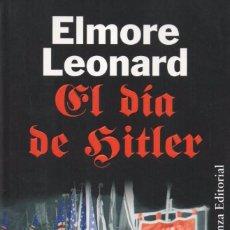 Libros: EL DIA DE HITLER DE ELMORE LEONARD - ALIANZA EDITORIAL, 2011. Lote 100647991