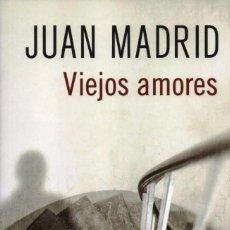 Libros: VIEJOS AMORES DE JUAN MADRID - ALIANZA EDITORIAL, 2017. Lote 229503825