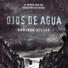 Libros: OJOS DE AGUA Y LA PLAYA DE LOS AHOGADOS - DOMINGO VILLAR (DEBOLSILLO, 2014) - ¡NUEVOS!. Lote 102492499