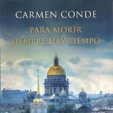 Libros: PARA MORIR SIEMPRE HAY TIEMPO DE CARMEN CONDE - EDICIONES B, 2016 (NUEVO). Lote 102501051