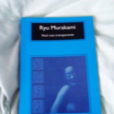 Libros: LIBRO LITERATURA JAPONESA RYU MURAKAMI AZUL CASI TRANSPARENTE. Lote 102552063