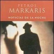 Libros: NOTICIAS DE LA NOCHE - PETROS MARKARIS (EDICIONES B, 2000) - ¡¡NUEVO!!. Lote 103293875