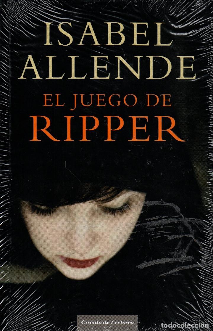 EL JUEGO DE RIPPER. ISABEL ALLENDE. CÍRCULO DE LECTORES. (Libros Nuevos - Literatura - Narrativa - Novela Negra y Policíaca)