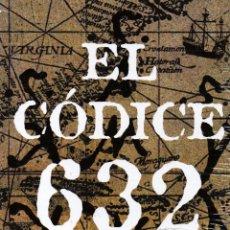 Libros: EL CÓDICE 632. JOSÉ RODRIGUES DOS SANTOS. CÍRCULO DE LECTORES. . Lote 107040263