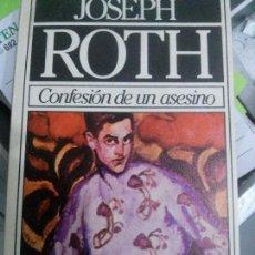 Libros: CONFESION DE UN ASESINO ,JOSEPH ROTH , EDT BRUGUERA , . Lote 107486139