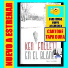 Libros: EN EL BLANCO - KEN FOLLETT - PRECINTADO NUEVO A ESTRENAR - AUTOR DE LOS PILARES DE LA TIERRA. Lote 108312435