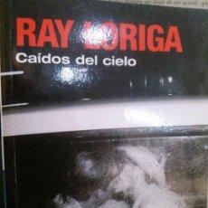 Livros: RAY LORIGA , CAIDOS DEL CIELO , PUNTO DE LECTURA . Lote 111413603