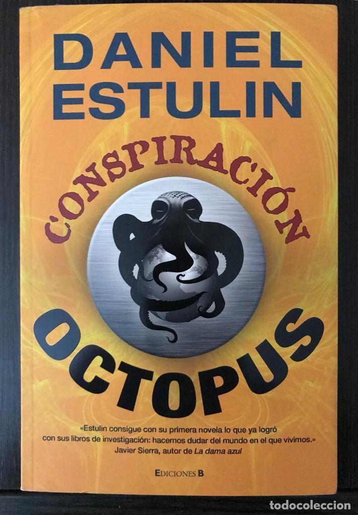 CONSPIRACIÓN OCTOPUS - DANIEL ESTULIN - EDICIONES B (Libros Nuevos - Literatura - Narrativa - Novela Negra y Policíaca)