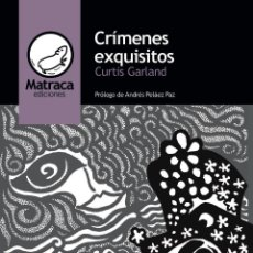 Libros: CRÍMENES EXQUISITOS, DE CURTIS GARLAND. Lote 156209374