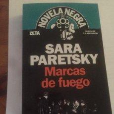 Libros: NOVELA MARCAS DE FUEGO DE SARA PARETSKY. Lote 130566038