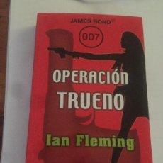 Libros: NOVELA OPERACIÓN TRUENO DE IAN FLEMING. Lote 130566290