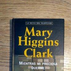 Libros: MIENTRAS MI PRECIOSA DUERME DE MARY HIGGINS CLARK. Lote 135324490