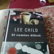 Libros: LEE CHILD EL CAMINO DIFICIL. Lote 139512817