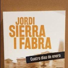 Libros: CUATRO DÍAS DE ENERO / JORDI SIERRA I FABRA / NOVELA NEGRA / NUEVO.. Lote 140617514