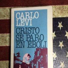 Libros: CRISTO SE PARÓ EN EBOLE. Lote 140618578