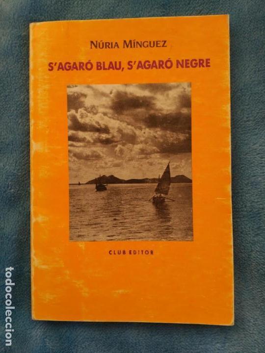 S´AGARO BLAU. S´AGARO NEGRE- NURIA MINGUEZ- CLUB EDITOR ANY 1992- CATALÁ (Libros Nuevos - Literatura - Narrativa - Novela Negra y Policíaca)