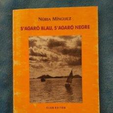 Libros: S´AGARO BLAU. S´AGARO NEGRE- NURIA MINGUEZ- CLUB EDITOR ANY 1992- CATALÁ. Lote 141825698