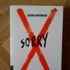 Libros: ZORAN DRVENKAR - SORRY. Lote 143128934