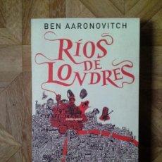 Libros: BEN AARONOVITCH - RÍOS DE LONDRES. Lote 147670338