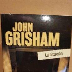 Libros: LA CITACIÓN / JOHN GRISHAM / NOVELA NEGRA / NUEVO.. Lote 147915510