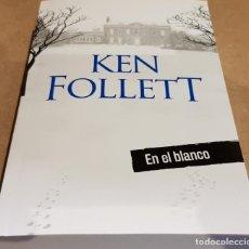 Libros: EN EL BLANCO / KEN FOLLET / NOVELA NEGRA / NUEVO.. Lote 148022530