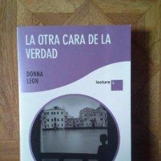 Libros: DONNA LEON - LA OTRA CARA DE LA VERDAD - LECTURA +. Lote 148938794