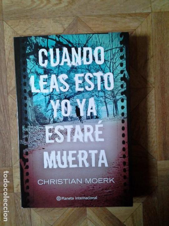 CHRISTIAN MOERK - CUANDO LEAS ESTO YO YA ESTARÉ MUERTA (Libros Nuevos - Literatura - Narrativa - Novela Negra y Policíaca)
