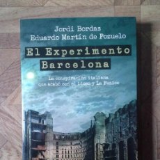 Libros: JORDI BORDAS EDUARDO MARTÍN DE POZUELO - EL EXPERIMENTO BARCELONA. Lote 150196898