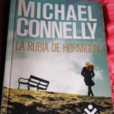 Libros: LA RUBIA DE HORMIGÓN DE MICHAEL CONNELLY. Lote 150641029