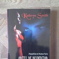 Libros: KATHRYN SMITH - PESADILLAS EN NEW YORK - ANTES DE DESPERTAR. Lote 151056538