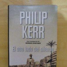 Libros: PHILIP KERR. EL OTRO LADO DEL SILENCIO. Lote 151332242