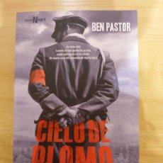 Libros: BEN PASTOR. CIELO DE PLOMO. Lote 151333138