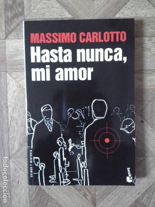 MASSIMO CARLOTTO - HASTA NUNCA, MI AMOR (Libros Nuevos - Literatura - Narrativa - Novela Negra y Policíaca)