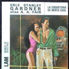 Libros: COOL & LAM. N° 8. LA COQUETERIA DE BERTA COOL. GARDNER. A.A.FAIR. ED.MOLINO.. Lote 153954342