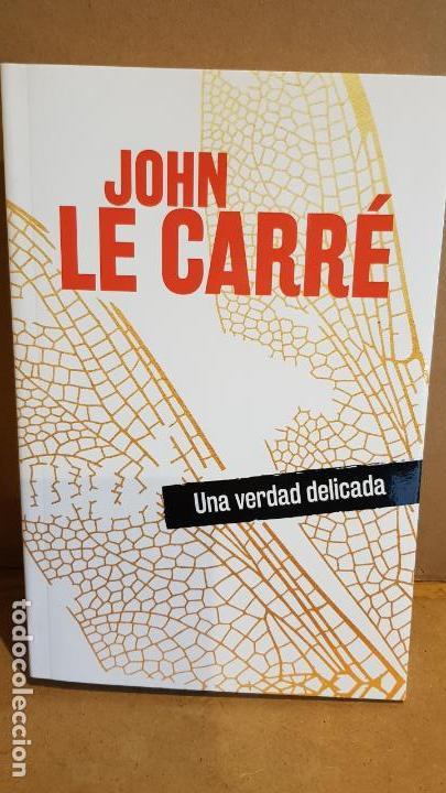UNA VERDAD DELICADA / JOHN LE CARRÉ / NOVELA NEGRA / NUEVO. (Libros Nuevos - Literatura - Narrativa - Novela Negra y Policíaca)