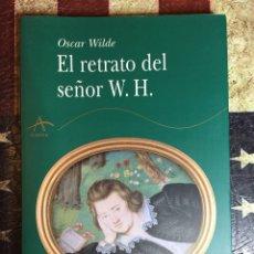 Libros: EL RETRATO DEL SEÑOR W.H.. Lote 159326604