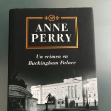 Libros: UN CRIMEN EN BUCKINGHAM PALACE. ANNE PERRY. Lote 159365436