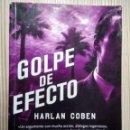 Libros: GOLPE DE EFECTO - HARLAN COBEN. Lote 160731974
