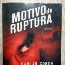 Libros: MOTIVO DE RUPTURA - HARLAN COBEN. Lote 160732186
