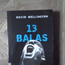 Libros: DAVID WELLINGTON - 13 BALAS. Lote 161075686