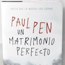 Libros: UN MATRIMONIO PERFECTO. PEN, PAUL. Lote 164447046