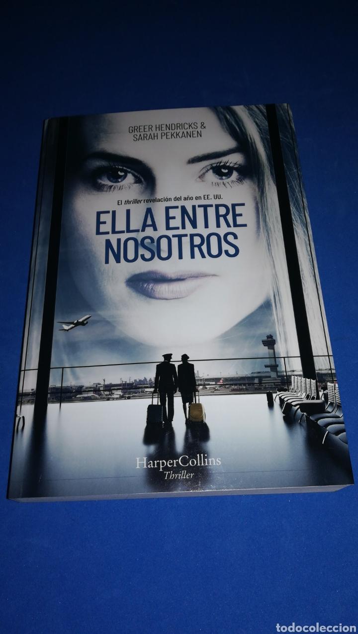 ELLA ENTRE NOSOTROS - GREER HENDRICKS & SARAH PEKKANEN - EN PERFECTO ESTADO (Libros Nuevos - Literatura - Narrativa - Novela Negra y Policíaca)