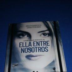 Libros: ELLA ENTRE NOSOTROS - GREER HENDRICKS & SARAH PEKKANEN - EN PERFECTO ESTADO. Lote 165458396