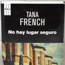 Libros: NO HAY LUGAR SEGURO. FRENCH, TANA. Lote 169001796