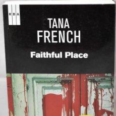 Libros: FAITHFUL PLACE. FRENCH, TANA. Lote 169002164