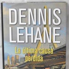 Libros: LA ÚTIMA CAUSA PÉRDIDA. LEHANE, DENNIS. Lote 169006868